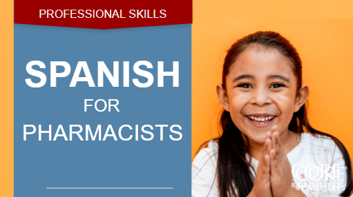 COREreadiness Spanish for Pharmacists