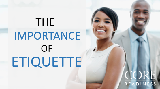 COREreadiness The importance of Etiquette