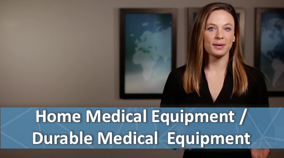 Home / Durable Medical Equipment (DME/HME)