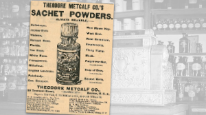 Vintage Theodore Metcalf Sachet Powder Ad